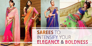 Sarees to Intensify your Elegance and Boldness