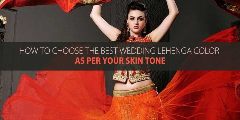 How to choose the best wedding lehenga color as per your skin tone