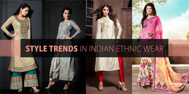 Style Trends in Indian ethnic wear